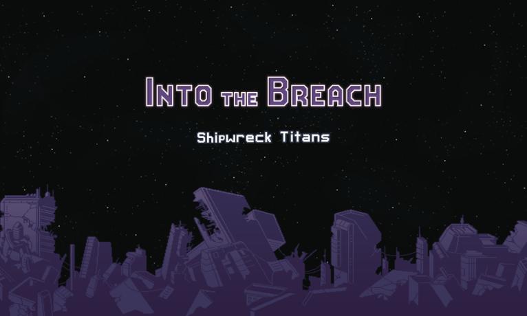 Into the Breach : Shipwreck Titans (Non Officiel)