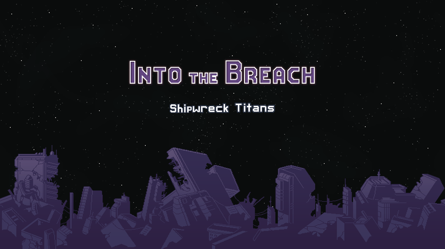 Into the Breach : Shipwreck Titans (Non Officiel)