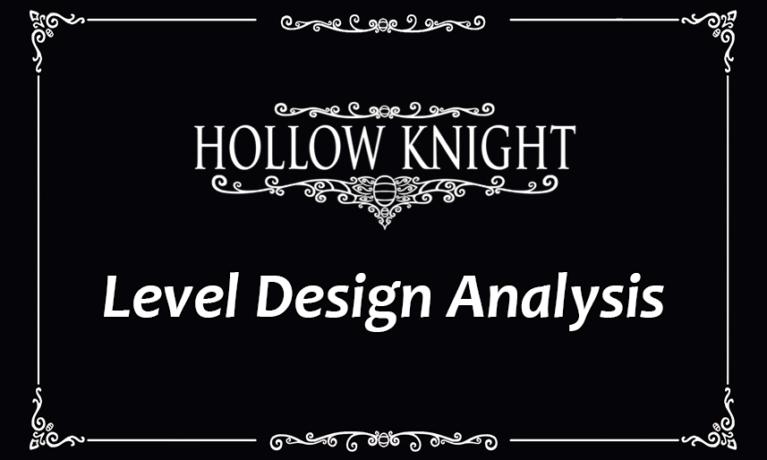Hollow Knight – Level Design Analysis